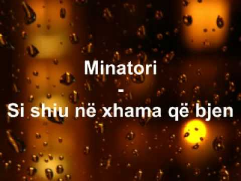 Minatori - Si Shiu Ne Xhama Qe Bjen