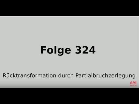 Rücktransformation durch Partialbruchzerlegung, inverse Laplacetransformation (Folge 324)