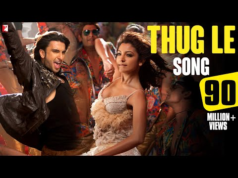 Thug Le - Song - Ladies vs Ricky Bahl - Ranveer Singh | Anushka...