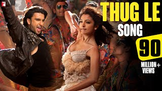 Ladies vs Ricky Bahl - Thug Le - Song - Ladies vs Ricky Bahl - Ranveer Singh | Anushka Sharma