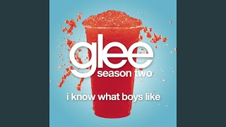 Watch Glee Cast I Know What Boys Like video