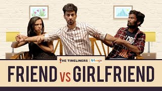 Friend vs Girlfriend | The Timeliners