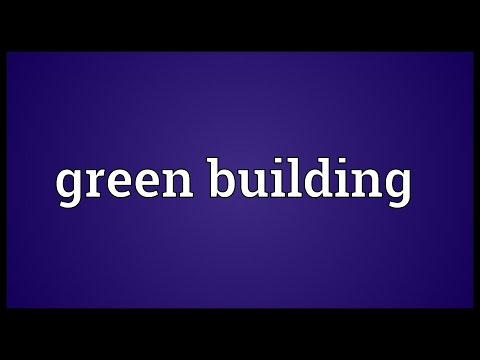 Green building Meaning