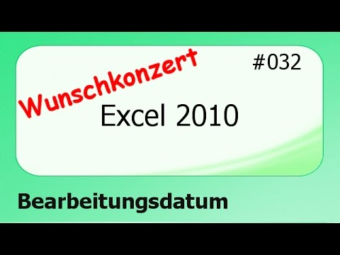 Excel 2010 Wunschkonzert #032 Bearbeitungsdatum [deutsch]