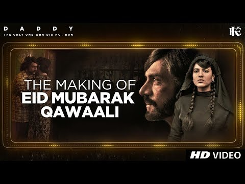 Making of Eid Mubarak Video Song | Daddy | Arjun Rampal | Aishwarya Rajesh