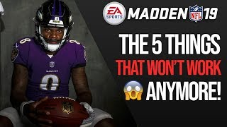 Madden 19 - The 5 Things That Won't Work Anymore