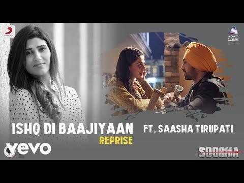 Ishq Di Baajiyaan - Reprise|Soorma|Diljit|Taapsee|Shashaa Tirupati|Shankar Ehsaan Loy