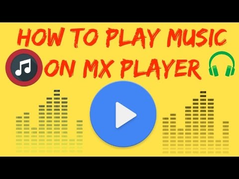 play music on mx player