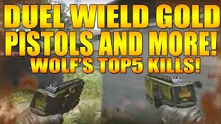 DUEL WIELD GOLD PISTOLS AND MORE ON TOP 5!!!!