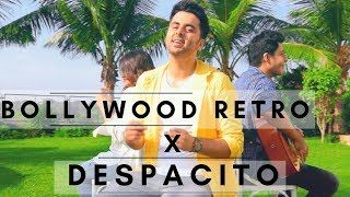 Bollywood Retro X Despacito Ft Yashita Sharma Singh 39 S Unplugged Mashup
