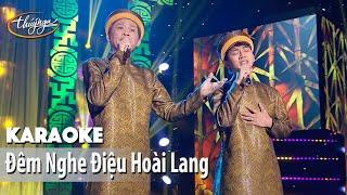 Karaoke | Đêm Nghe Điệu Hoài Lang (Hoài Linh & Hoài Lâm)