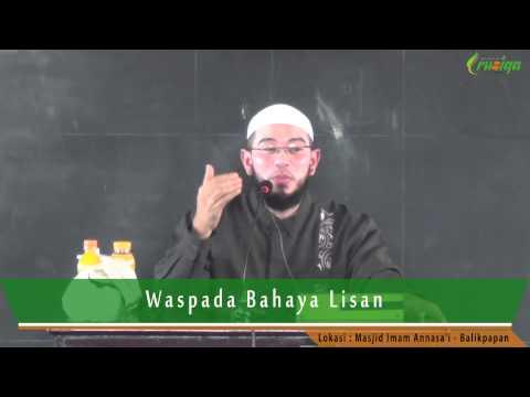 Ust. Muhammad Nuzul Dzikri LC - Waspada Bahaya Lisan