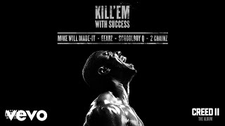 Eearz, ScHoolboy Q, 2 Chainz, Mike WiLL Made-It - Kill 'Em With Success (Audio)