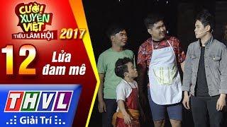 THVL | Cười xuyên Việt – TLH 2017 | Chung kết xếp hạng: Lửa đam mê - Khủng long tí hon, Tuấn Dũng..