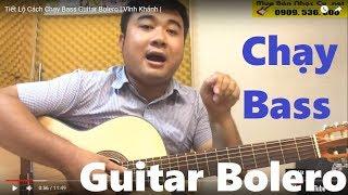Tiết Lộ Cách Chạy Bass Guitar Bolero | Vĩnh Khánh |