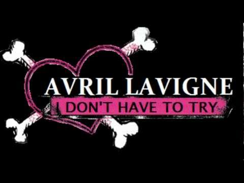 Avril Lavigne - I Don't Have To Try Lyrics   MetroLyrics