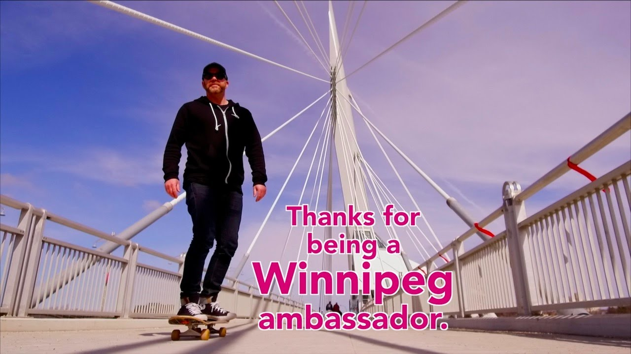 Thanks for being a Winnipeg ambassador