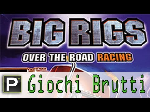 Giochi Brutti - EP1 Big Rigs: Over the Road Racing