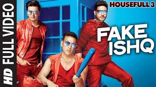 FAKE ISHQ Full Video Song | HOUSEFULL 3 | T-Series