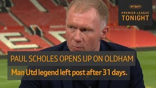 """""""There was no hot water!"""" Paul Scholes opens up on his short spell as Oldham manager 