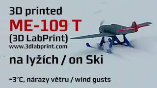 3D printed Me-109 T na tištěných lyžích / On printed ski