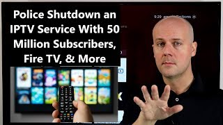 CCT #150 - Police Shutdown an IPTV Service With 50 Million Subscribers, Fire TV, & More