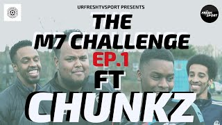 URFRESHTV SPORT PRESENTS: FINISHING TOUCH M7 CHALLENGE EP 1 FT CHUNKZ