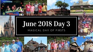 Magical Day of Firsts//June 2018 Day 3