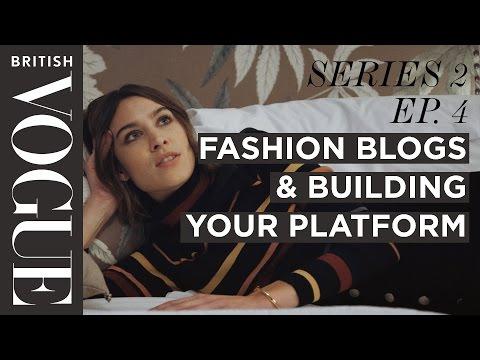 Alexa Chung: Fashion Blogs & Building Your Platform SERIES 2–EP.4 Future of Fashion I British Vogue