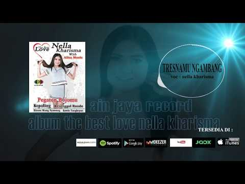 NELLA KHARISMA_TRESNAMU NGAMBANG(official audio)