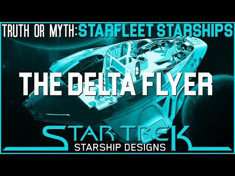(Episode 105) Truth OR Myth- Starfleet Starships- The Delta Flyer