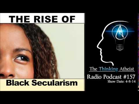 TTA Podcast 157: The Rise of Black Secularism