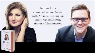 THRIVE Event with Arianna Huffington and Greg McKeown