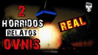 2 HÓRRIDOS RELATOS OVNIS