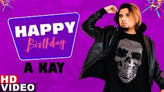 Happy Birthday | A Kay | Birthday Special | Latest Punjabi Songs 2019 | Speed Records