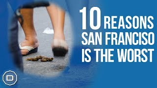 SAN FRANCISCO: 10 Reasons San Francisco is the Worst (2018)