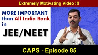 More Important than AIR of JEE & NEET | CAPS 85 by Ashish Arora Sir