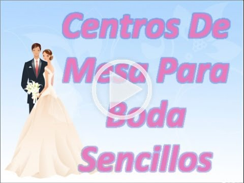 centros de mesa para boda sencillos youtube. Black Bedroom Furniture Sets. Home Design Ideas