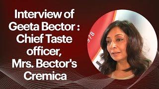 Interview of Geeta Bector   Chief Taste
