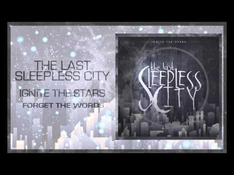 The Last Sleepless City - Forget The Words