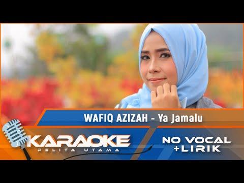 Download Ya Jamalu Karaoke - Wafiq Azizah Mp4 baru