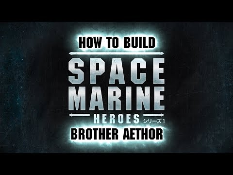 Space Marine Heroes - How to build Brother Brother Aethor.