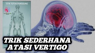 Cara Mudah Atasi Vertigo & Migren Tanpa Obat dengan Totok Punggung, Langsung Sembuh