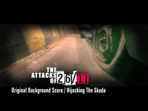 The Attacks Of 26/11 - Original Background Score - Hijacking The Skoda