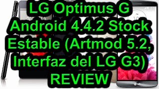 LG Optimus G - Android 4.4.2 Stock Estable (Artmod 5.4, Interfaz del LG G3) - REVIEW
