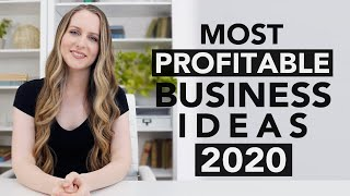 12 Most Profitable Business Ideas to Start in 2020
