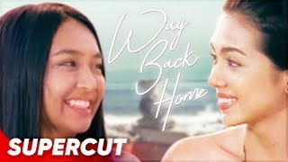 Way Back Home | Kathryn Bernardo, Julia Montes | Supercut