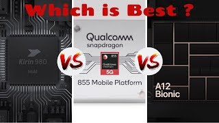 Snapdragon 855 vs Apple A12 Bionic vs Kirin 980 | Which is Best ? | Explained in Hindi ! 🔥🔥🔥