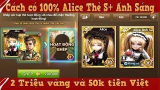 360mobi Cờ Tỷ Phú - Cách có thể có Thẻ Alice S+ Ánh Sáng