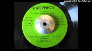 Eloise Polk - I'm Willing To Run All The Way (Prophecy)